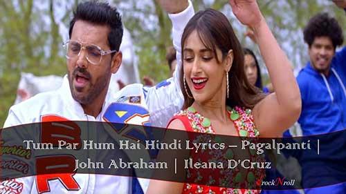 Tum-Par-Hum-Hai-Hindi-Lyrics-Pagalpanti