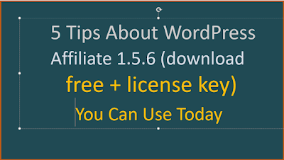 5 Tips About WordPress Affiliate 1.5.6 (download free + license key) You Can Use Today