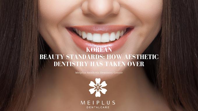 Korean Beauty Standards: How Aesthetic Dentistry Has Taken Over