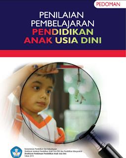 Panduan Penilaian Pembelajaran PAUD Kurikulum 2013