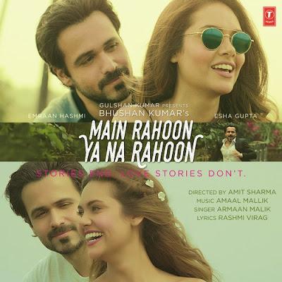 Main Rahoon Ya Na Rahoon (2015) - Emraan Hashmi