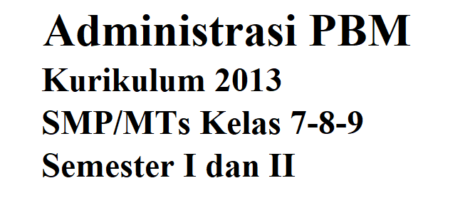 Administrasi PBM SMP Lengkap Kelas 7-8-9 K13 Revisi