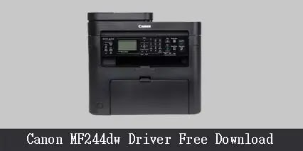 Canon MF244DW Printer Scanner Driver Software Download