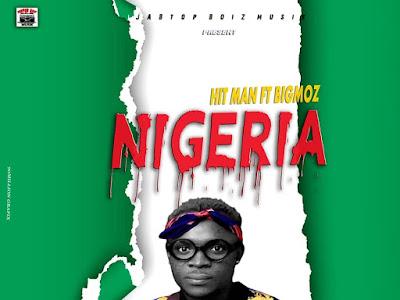 [Music] Hitman Ft Bigmoz - Nigeria