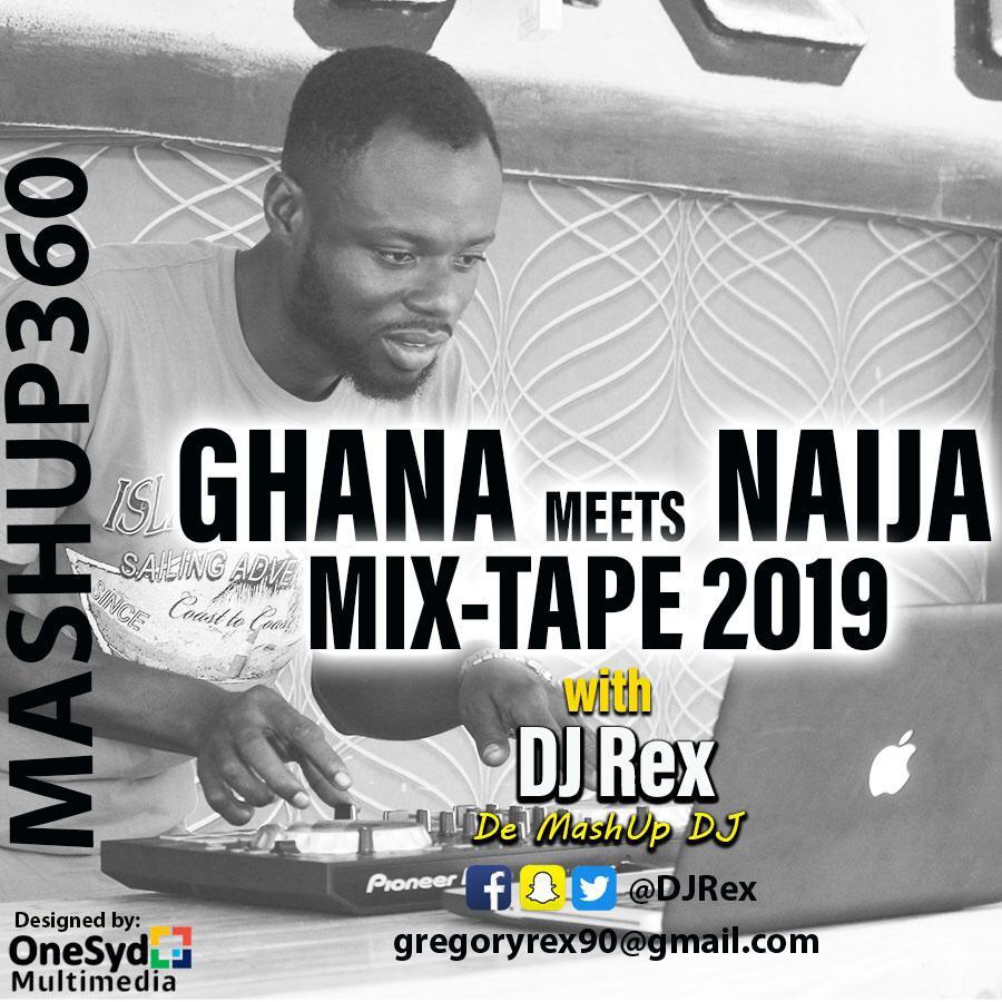 Ghana Meets Naija Mixtape Hosted By DJ Rex DOWNLOAD - HitzAfrica