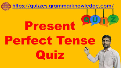 Present Perfect Tense Quiz
