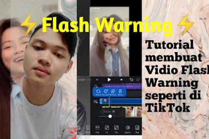 Begini Cara Membuat Video Flash Warning di Tiktok Pakai Filter IG Mudah Banget