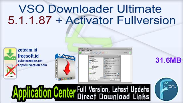 VSO Downloader Ultimate 5.1.1.87 + Activator Fullversion