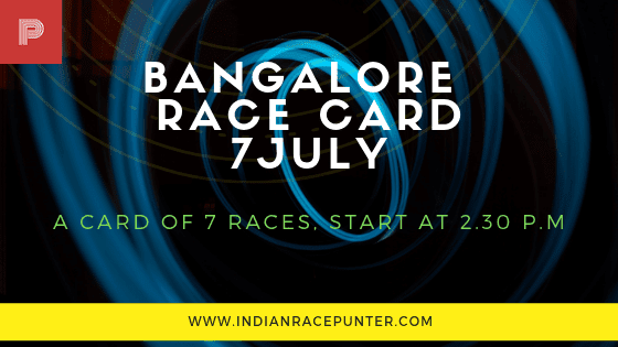 Bangalore Race Card 7 July, trackeagle, track eagle, racingpulse, racing pulse