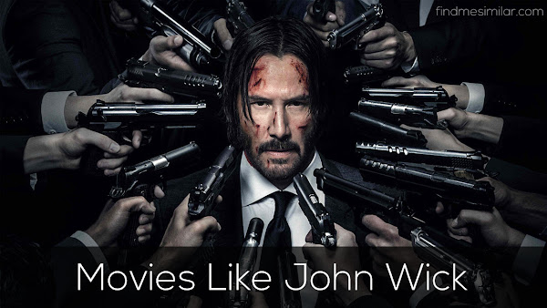 17 Action Packed Films Like John Wick