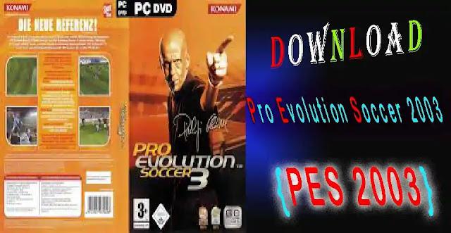 """download Pro Evolution Soccer 3 """"PES 2003"""""""