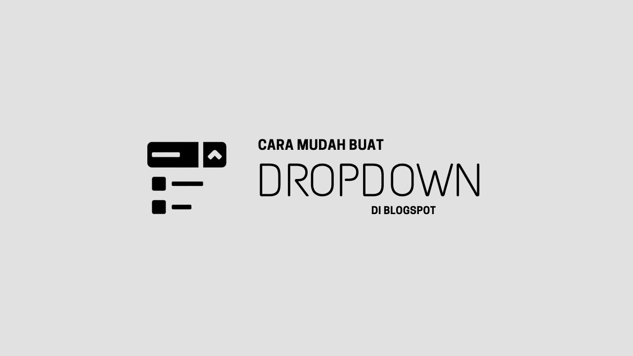 Cara Membuat Menu Dropdown Di Blogspot
