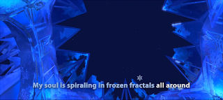 "Scene from Frozen: ""My soul is spiraling in frozen fractals all around"""