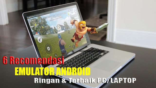 6 Emulator Android Paling Ringan dan Terbaik untuk PC/Laptop