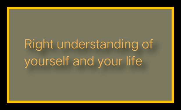 right-understanding-of-yourself-and-your-life-to-make-life-easy