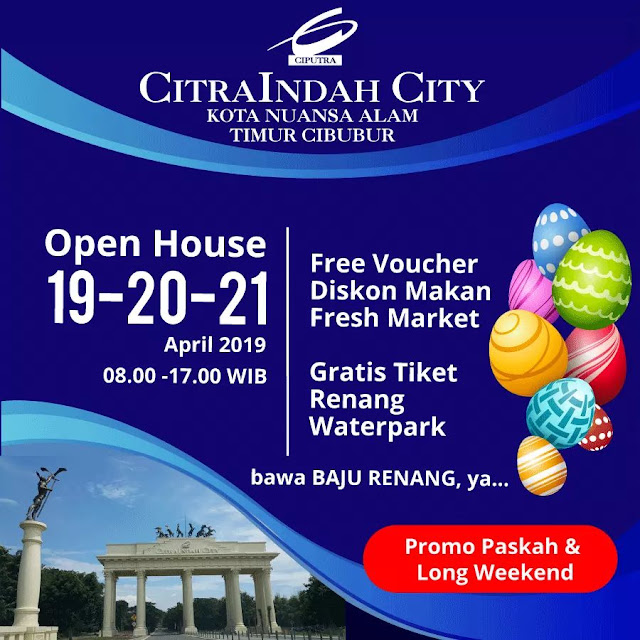 Open House Citra Indah City 19-21 April 2019