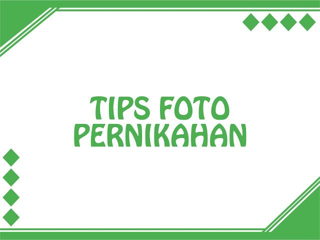 Tips Foto Pernikahan