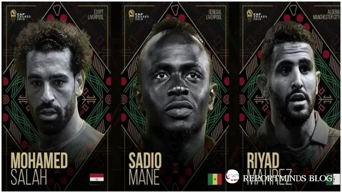 Who Will Win This!? AFRICAN PLAYER OF THE YEAR!! – Salah, Mane & Mahrez Make Top 3 Finalists