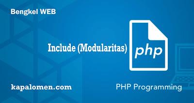 Include (Modularitas) Pada PHP - Bengkel WEB