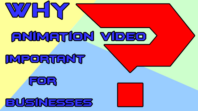 Why-Animation-Video-Important-for-Businesses