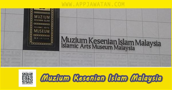 Jawatan Kosong di Muzium Kesenian Islam Malaysia