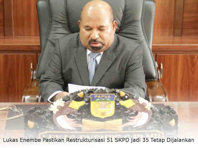Lukas Enembe Pastikan Restrukturisasi 51 SKPD jadi 35 Tetap Dijalankan