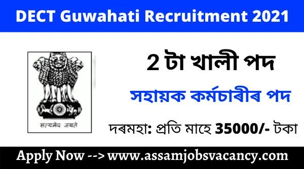 DECT Guwahati Recruitment 2021