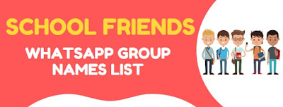 School Friends Whatsapp Group Names