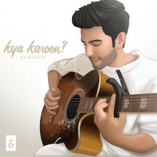 Kya Karoon (Acoustic) - Zaeden