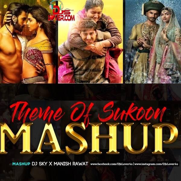 Theme Of Sukoon Mashup DJ SKY X Manish Rawat