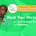 Hack Your Perception! and Build Greater Visions for Your Business