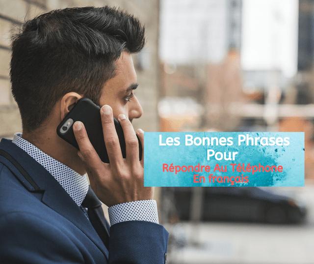 Les Bonnes Phrases Pour Répondre Au Téléphone En français
