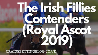 The Irish Fillies Contenders (Royal Ascot 2019)