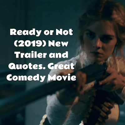 Ready or Not (2019) New Trailer and Quotes Great Comedy Movie