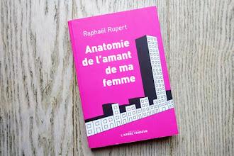 Lundi Librairie : Anatomie de l'amant de ma femme - Raphaël Rupert