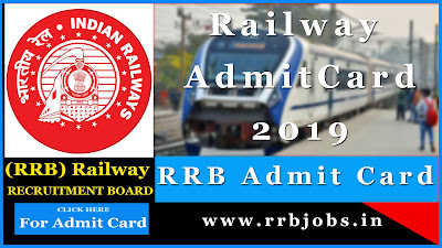 rrb admit card, rrb group d admit card, railway admit card, rrb admit card 2019, group c admit card, railway recruitment admit card, admit card download 2019