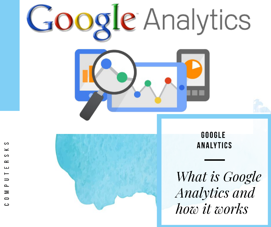 Qu'est-ce que Google Analytics et comment ça marche