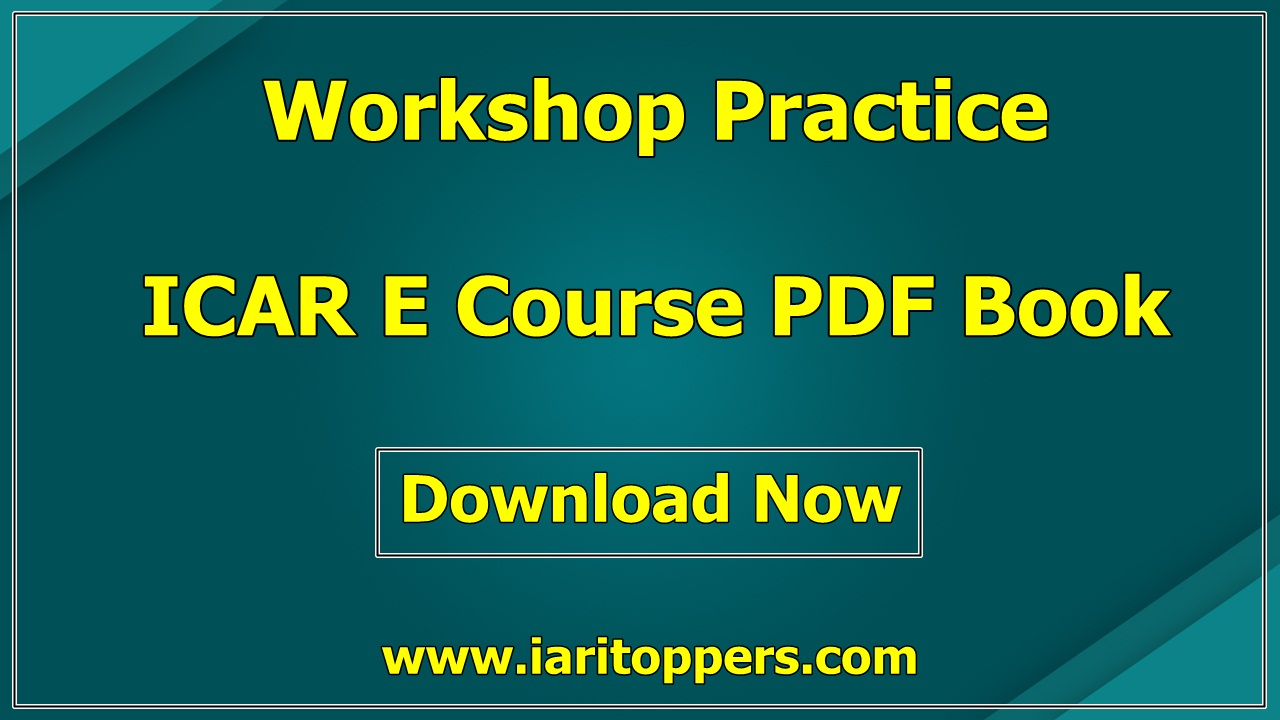 Workshop Practice ICAR ECourse PDF Book Download E Krishi Shiksha
