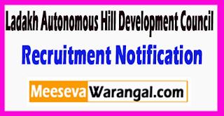 LAHDC Ladakh Autonomous Hill Development Council Recruitment Notification 2017 Last Date 06-07-2017