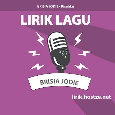 Lirik Lagu Kisahku -  Brisia Jodie - Lirik lagu indonesia