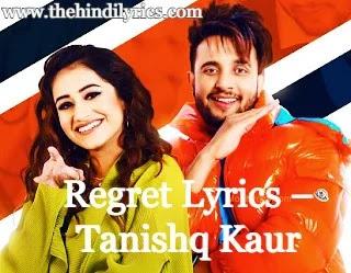 Regret Lyrics – Tanishq Kaur