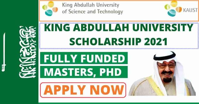 برنامج الملك عبد الله للمنح الدراسية 2021 المملكة العربية السعودية | ممول بالكامل