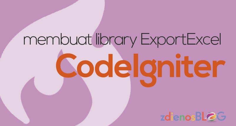 Membuat Library Export Excel di Codeigniter