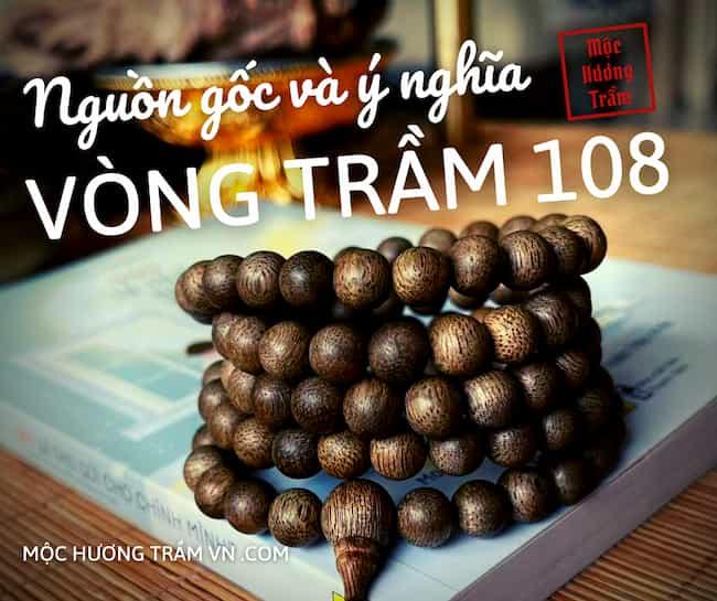 Nguồn gốc và ý nghĩa vòng tay tram huong 108
