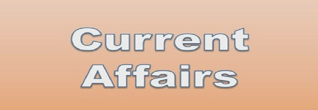 Current Affairs for All Competitive & Govt Exams
