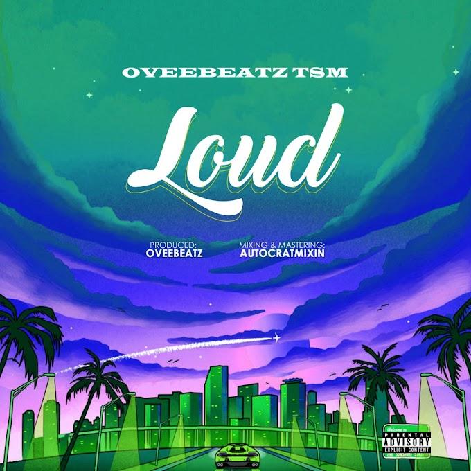 Music: Oveebeatz TSM - Loud