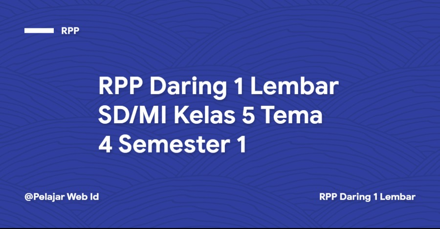 Download RPP Daring 1 Lembar SD/MI Kelas 5 Tema 4 Semester 1