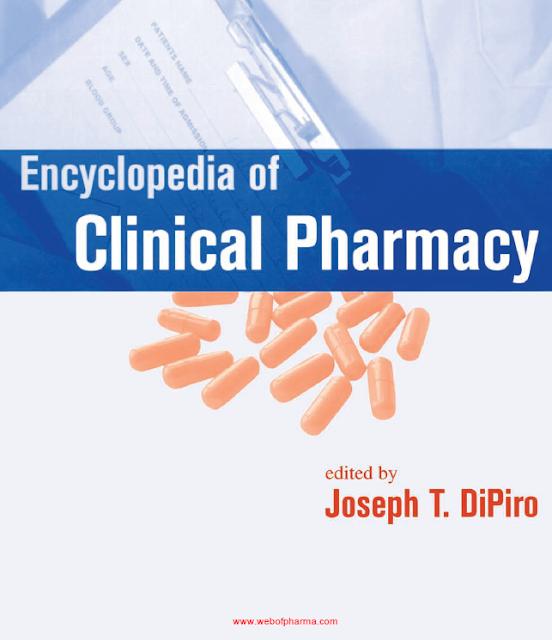 Encyclopedia of Clinical Pharmacy by Joseph T. DiPiro  (www.webofpharma.com)