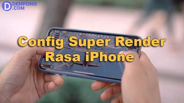 Sering kita temui kualitas grafik PUBG Mobile antara ponsel satu dengan ponsel lainnya ad Config PUBG Mobile Super Render 720p Rasa iPhone