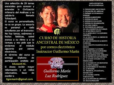 CURSO DE HISTORIA ANCESTRAL DE MÉXICO <br>por correo electrónico<br>Instructor Guillermo Marín       <br>                                             <br>